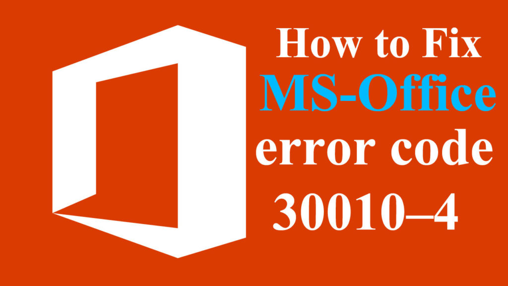 Microsoft Office error code 30010–4