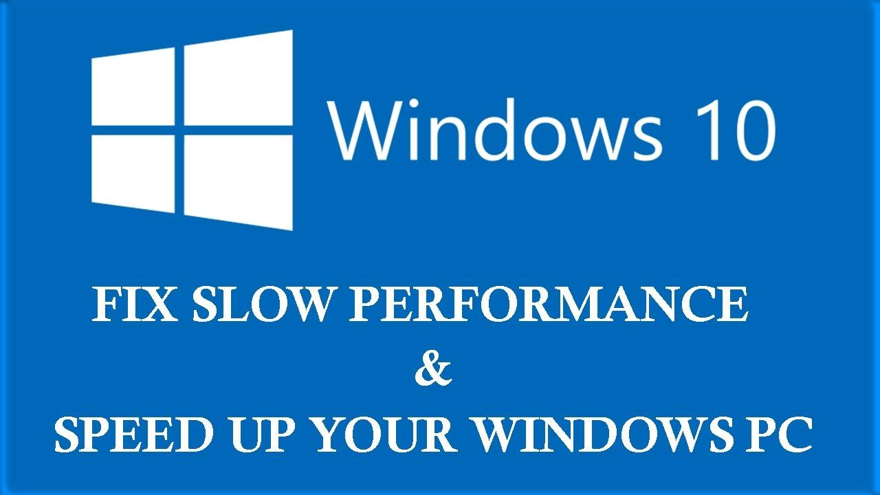 Windows 10 Slow Performance Issue