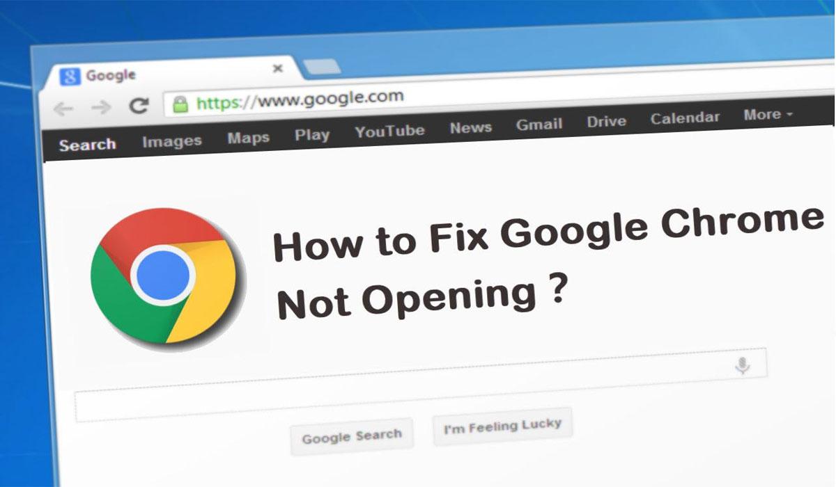 Google Chrome Not Opening Windows 10