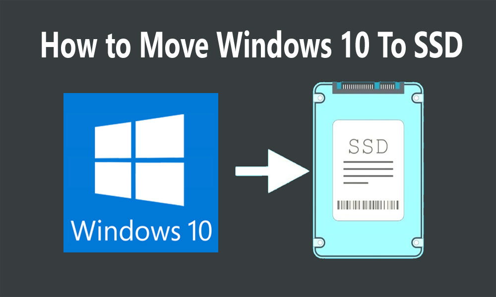 How to Move Windows 10 To SSD