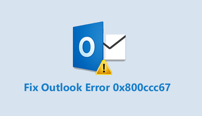 Fix Outlook Error 0x800ccc67