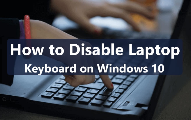 How to Disable Laptop Keyboard on Windows 10