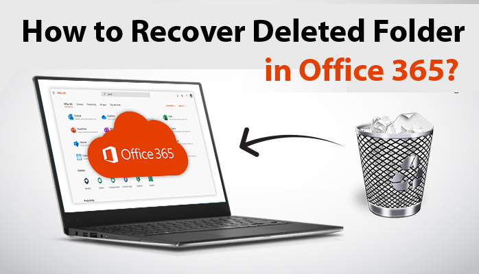 How to Recover Deleted Folder in Office 365?