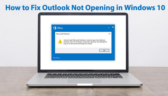 How to FixOutlook Not Opening in Windows 10