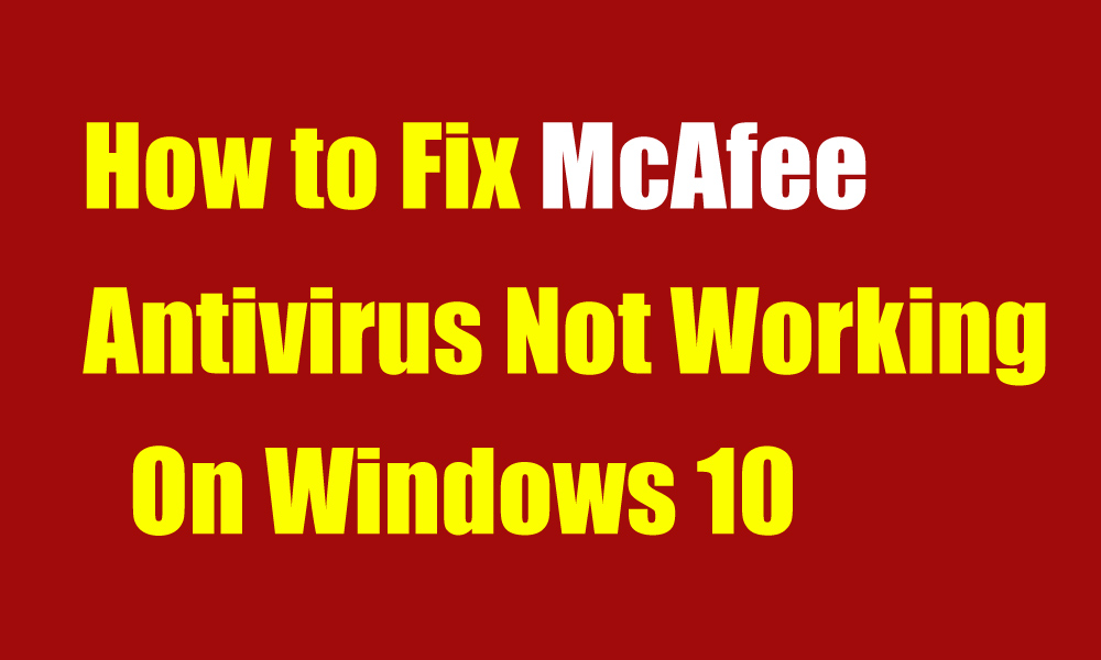 McAfee Antivirus Not Working Problem